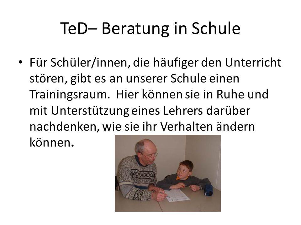 TeD– Beratung in Schule Drei Grundregeln gelten an unserer Schule: 1.