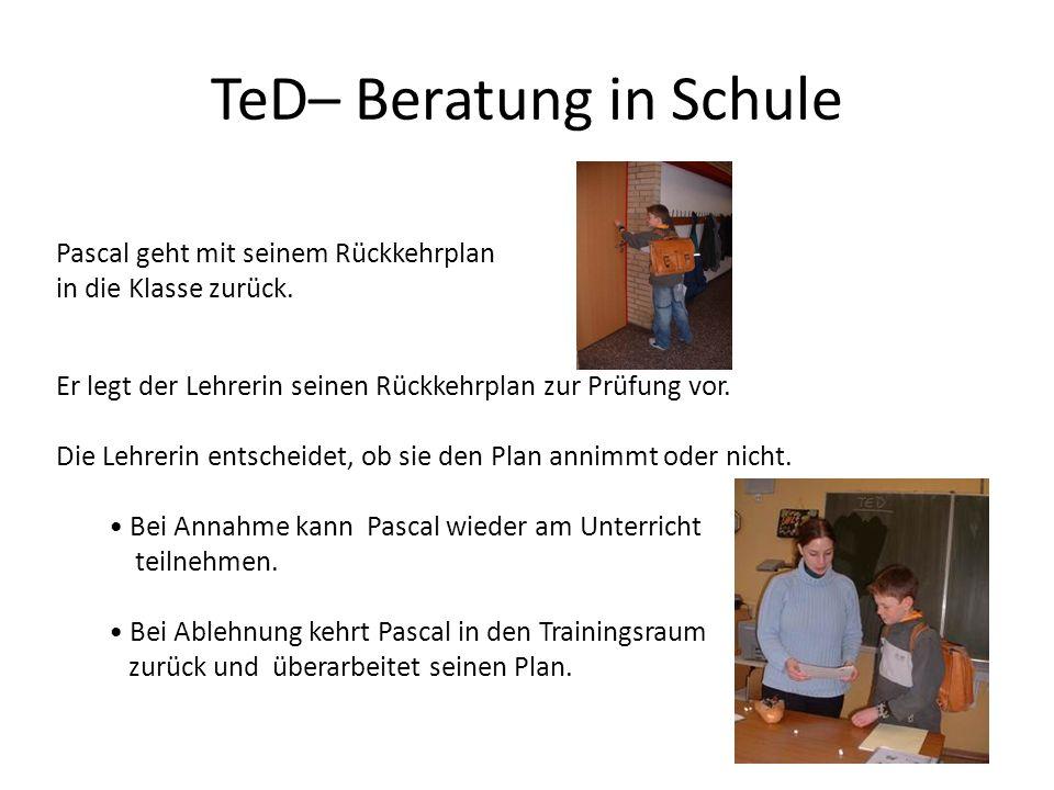 TeD– Beratung in Schule Pascal geht mit seinem Rückkehrplan in die Klasse zurück. Er legt der Lehrerin seinen Rückkehrplan zur Prüfung vor. Die Lehrer