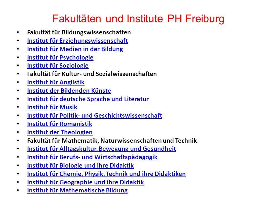 Fakultäten und Institute PH Freiburg Fakultät für Bildungswissenschaften Institut für Erziehungswissenschaft Institut für Medien in der Bildung Instit