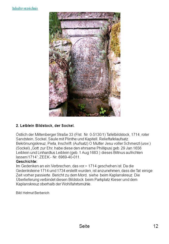 Seite12 2. Leiblein Bildstock, der Sockel. Östlich der Miltenberger Straße 33 (Flst. Nr. 0-5130/1) Tafelbildstock, 1714, roter Sandstein, Sockel, Säul