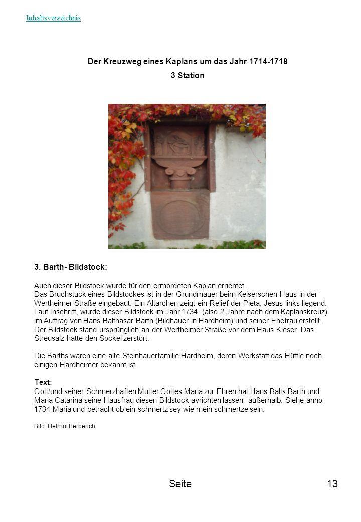Seite13 3. Barth- Bildstock: Auch dieser Bildstock wurde für den ermordeten Kaplan errichtet. Das Bruchstück eines Bildstockes ist in der Grundmauer b