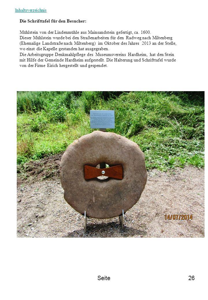 Seite26 Die Schrifttafel für den Besucher: Mühlstein von der Lindenmühle aus Mainsandstein gefertigt, ca. 1600. Dieser Mühlstein wurde bei den Straßen