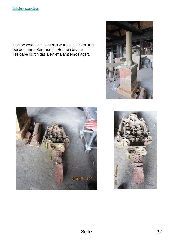 Seite32 Das beschädigte Denkmal wurde gesichert und bei der Firma Bernhard in Buchen bis zur Freigabe durch das Denkmalamt eingelagert. Inhaltsverzeic