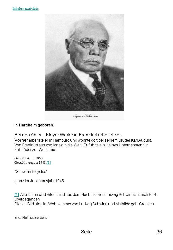 Seite36 In Hardheim geboren. Bei den Adler – Kleyer Werke in Frankfurt arbeitete er. Vorher arbeitete er in Hamburg und wohnte dort bei seinem Bruder