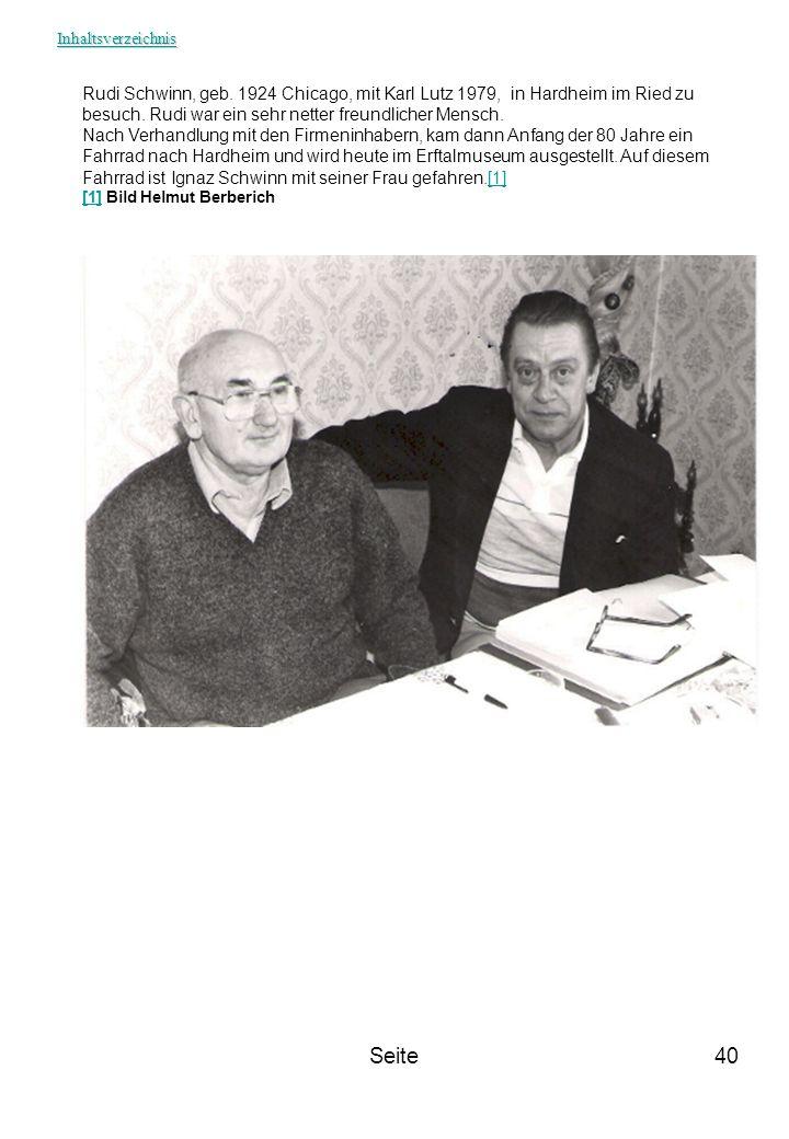 Seite40 Rudi Schwinn, geb. 1924 Chicago, mit Karl Lutz 1979, in Hardheim im Ried zu besuch. Rudi war ein sehr netter freundlicher Mensch. Nach Verhand