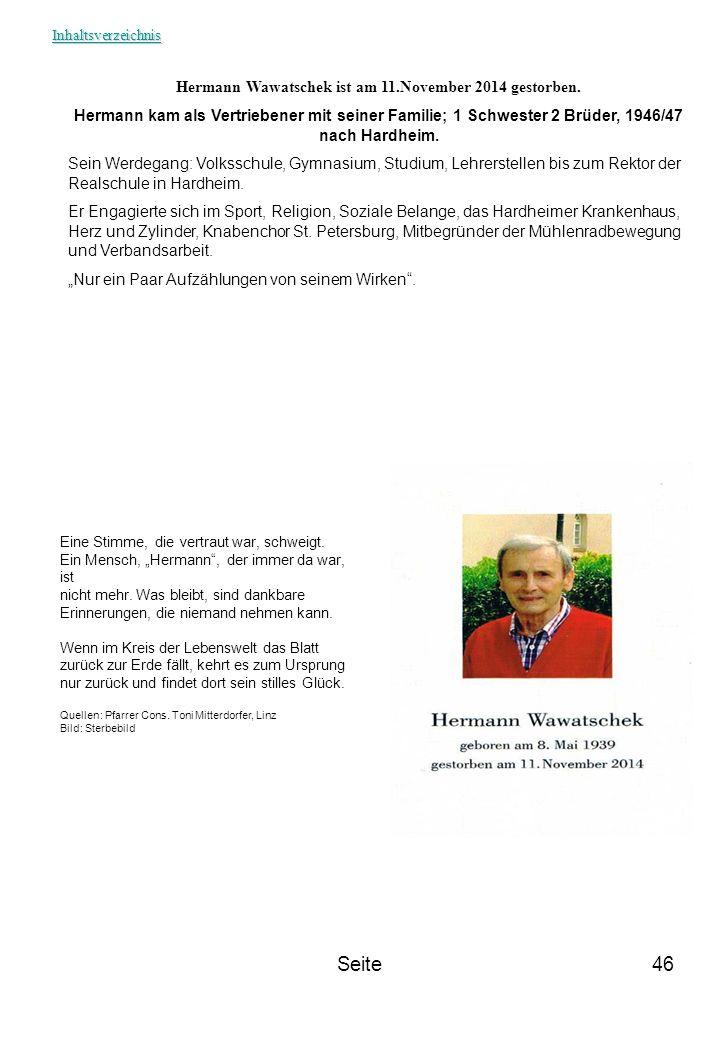 Seite46 Hermann Wawatschek ist am 11.November 2014 gestorben. Hermann kam als Vertriebener mit seiner Familie; 1 Schwester 2 Brüder, 1946/47 nach Hard