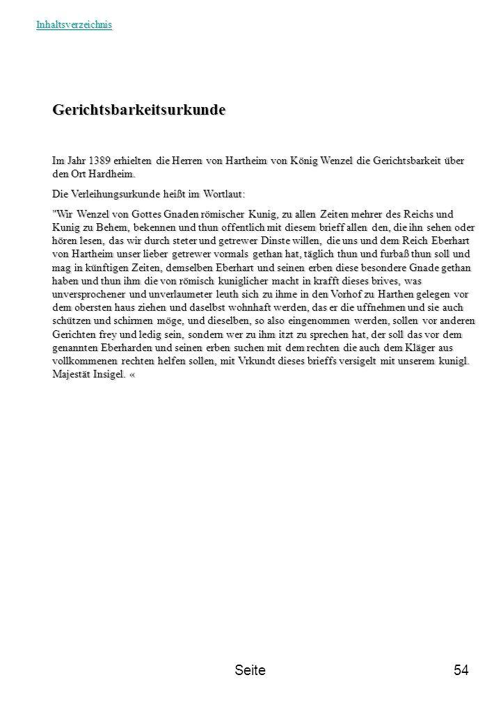 Seite54 Gerichtsbarkeitsurkunde Im Jahr 1389 erhielten die Herren von Hartheim von König Wenzel die Gerichtsbarkeit über den Ort Hardheim. Die Verleih