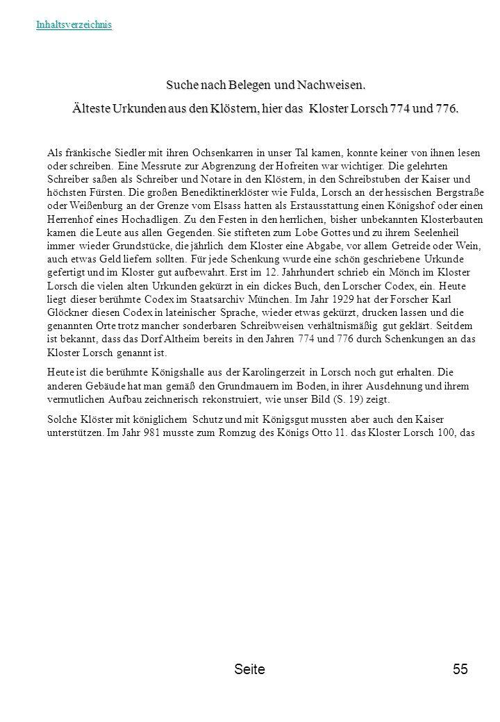 Seite55 Suche nach Belegen und Nachweisen. Älteste Urkunden aus den Klöstern, hier das Kloster Lorsch 774 und 776. Als fränkische Siedler mit ihren Oc