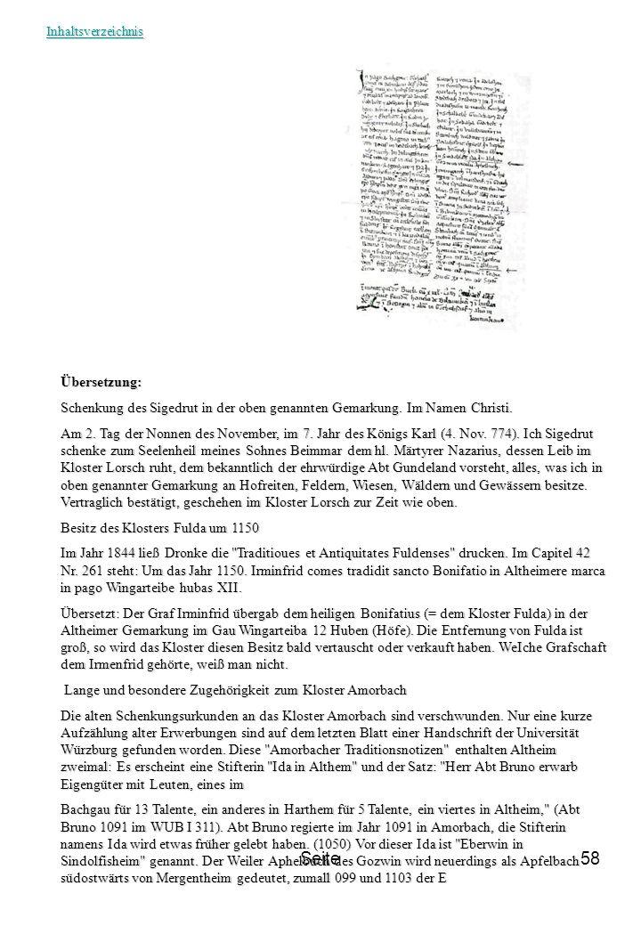 Seite58 Übersetzung: Schenkung des Sigedrut in der oben genannten Gemarkung. Im Namen Christi. Am 2. Tag der Nonnen des November, im 7. Jahr des König