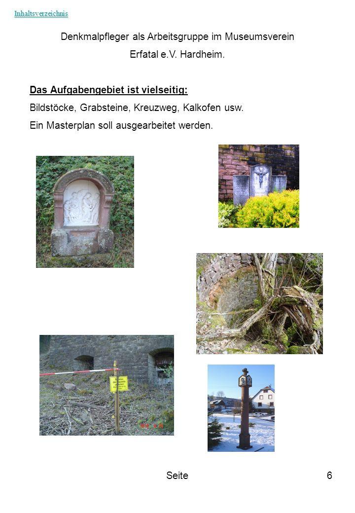 Seite6 Denkmalpfleger als Arbeitsgruppe im Museumsverein Erfatal e.V. Hardheim. Das Aufgabengebiet ist vielseitig: Bildstöcke, Grabsteine, Kreuzweg, K