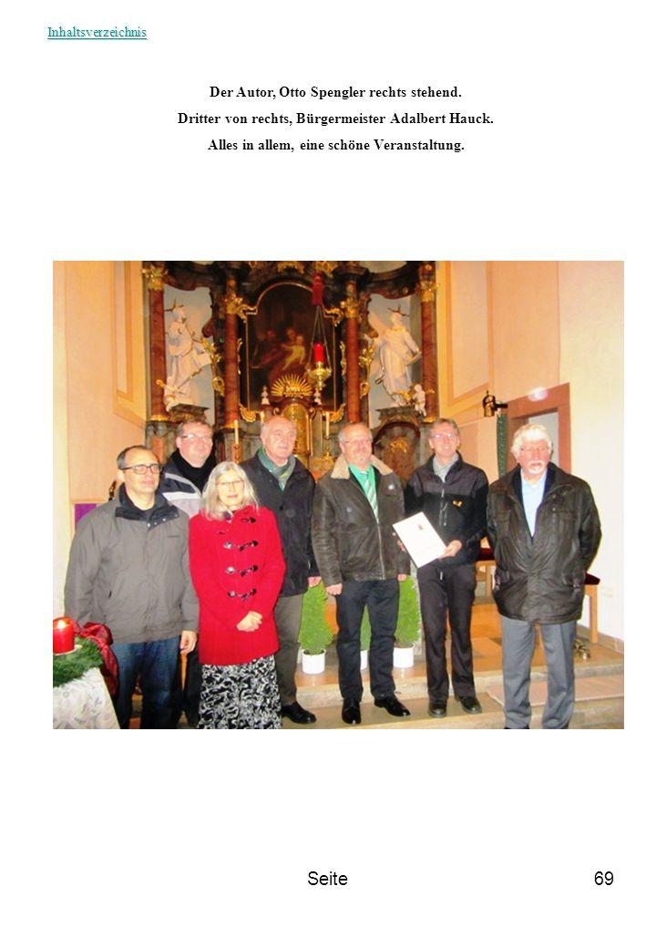 Seite69 Der Autor, Otto Spengler rechts stehend. Dritter von rechts, Bürgermeister Adalbert Hauck. Alles in allem, eine schöne Veranstaltung. Inhaltsv