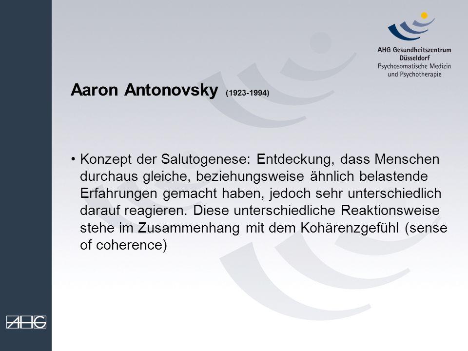 Aaron Antonovsky (1923-1994) Konzept der Salutogenese: Entdeckung, dass Menschen durchaus gleiche, beziehungsweise ähnlich belastende Erfahrungen gema