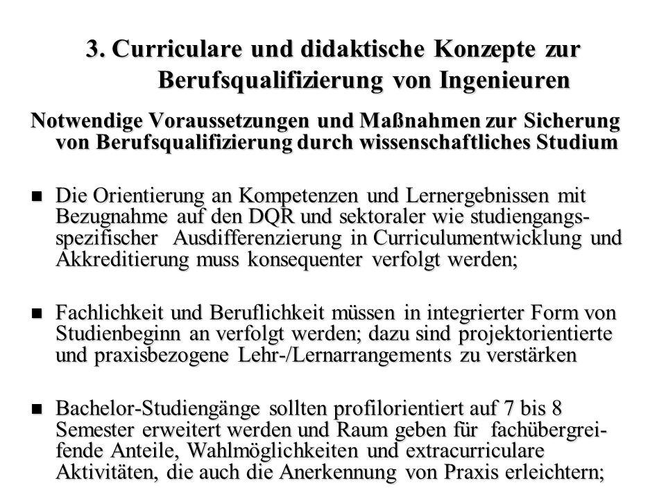 3. Curriculare und didaktische Konzepte zur Berufsqualifizierung von Ingenieuren Notwendige Voraussetzungen und Maßnahmen zur Sicherung von Berufsqual