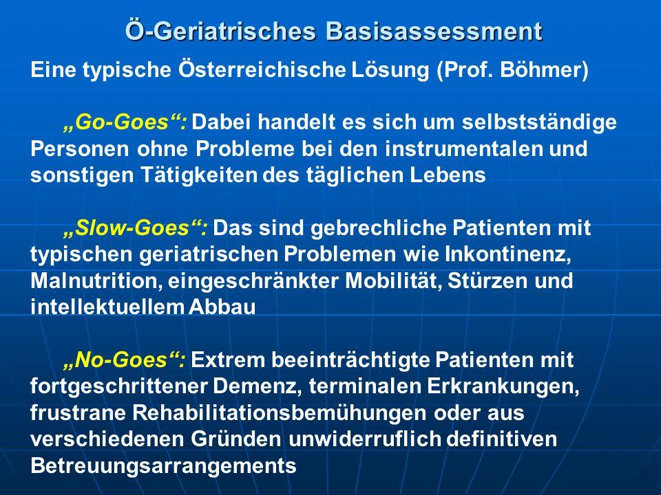 """Ö-Geriatrisches Basisassessment Eine typische Österreichische Lösung (Prof. Böhmer) """"Go-Goes"""": Dabei handelt es sich um selbstständige Personen ohne P"""