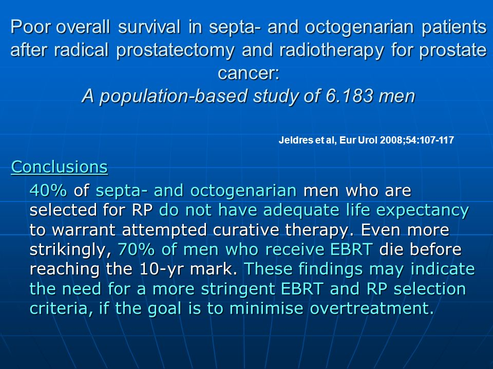Poor overall survival in septa- and octogenarian patients after radical prostatectomy and radiotherapy for prostate cancer: A population-based study o