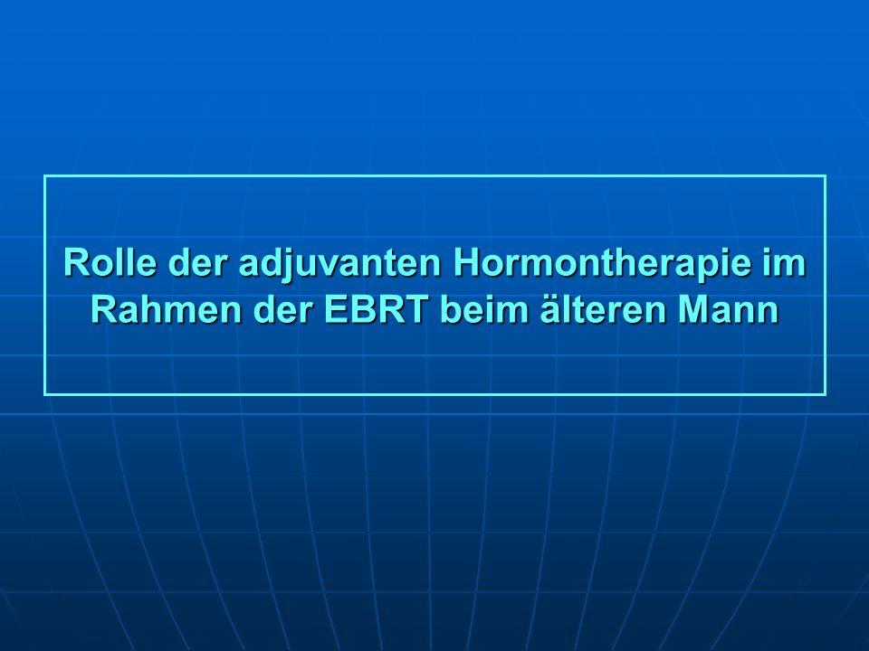 Rolle der adjuvanten Hormontherapie im Rahmen der EBRT beim älteren Mann