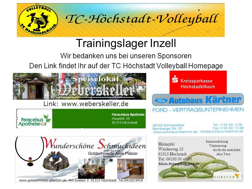 Trainingslager Inzell Wir bedanken uns bei unseren Sponsoren Den Link findet Ihr auf der TC Höchstadt Volleyball Homepage Link: www.weberskeller.de Ho
