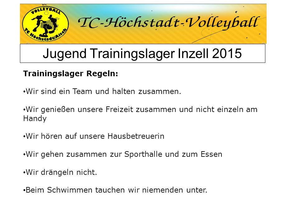 Jugend Trainingslager Inzell 2015 Trainingslager Regeln: Wir sind ein Team und halten zusammen. Wir genießen unsere Freizeit zusammen und nicht einzel