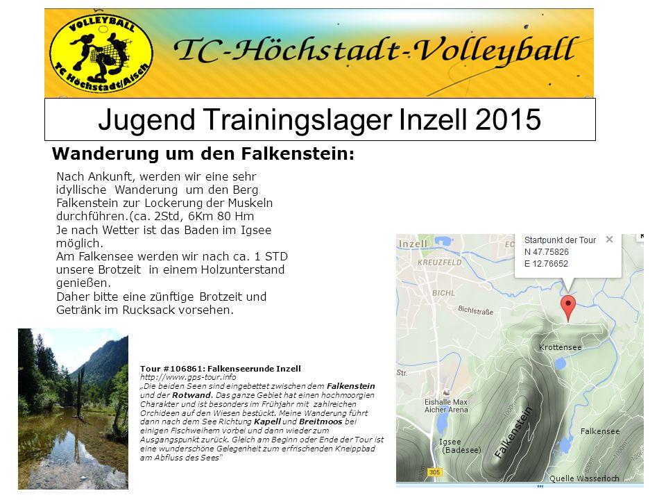 Jugend Trainingslager Inzell 2015 Wanderung um den Falkenstein: Falkensee Quelle Wasserloch Falkenstein Krottensee Igsee (Badesee) Nach Ankunft, werde