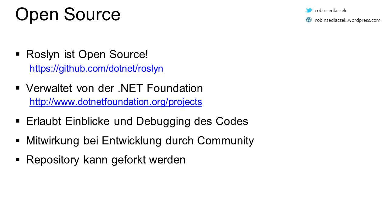 Open Source  Roslyn ist Open Source.