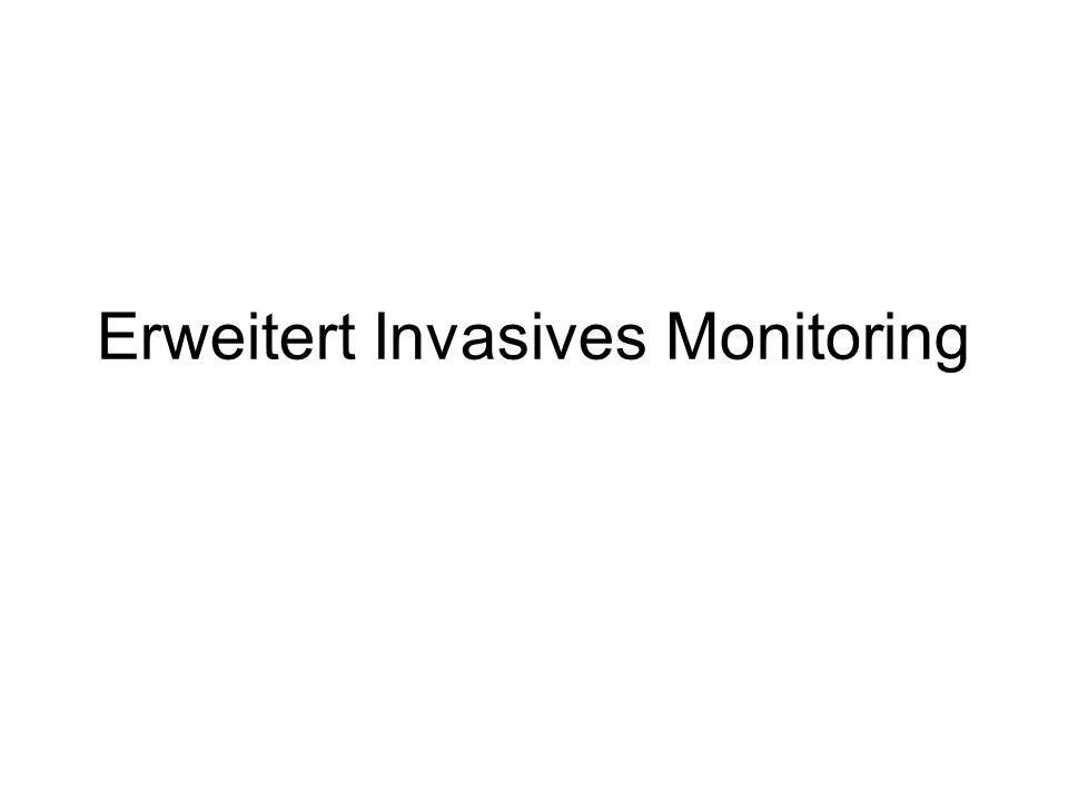 Erweitert Invasives Monitoring