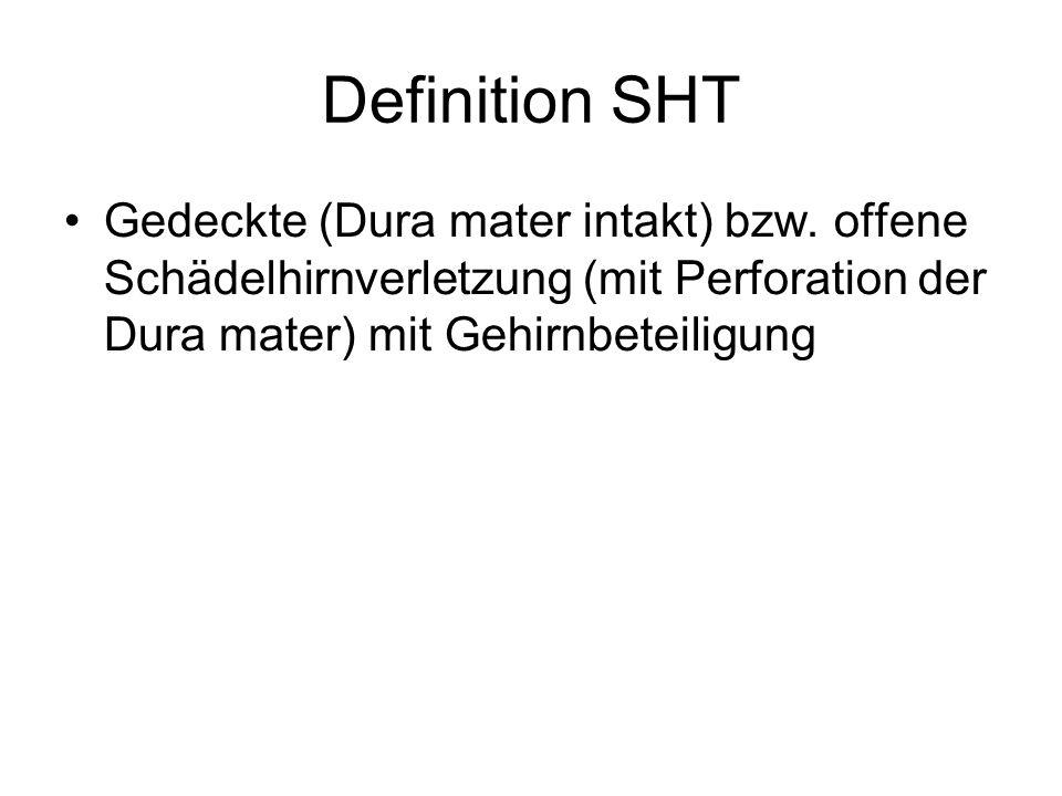 Definition SHT Gedeckte (Dura mater intakt) bzw. offene Schädelhirnverletzung (mit Perforation der Dura mater) mit Gehirnbeteiligung
