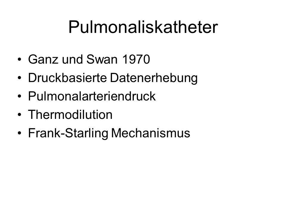 Ganz und Swan 1970 Druckbasierte Datenerhebung Pulmonalarteriendruck Thermodilution Frank-Starling Mechanismus