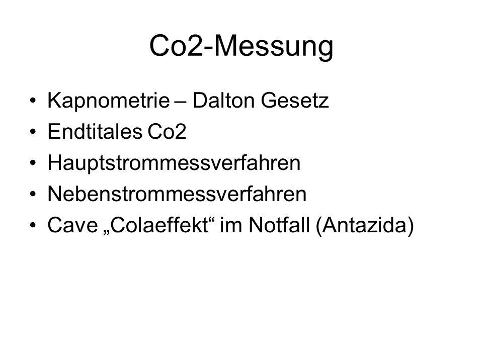 "Co2-Messung Kapnometrie – Dalton Gesetz Endtitales Co2 Hauptstrommessverfahren Nebenstrommessverfahren Cave ""Colaeffekt"" im Notfall (Antazida)"