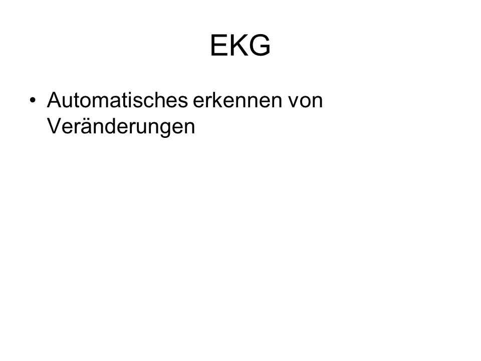 EKG Automatisches erkennen von Veränderungen