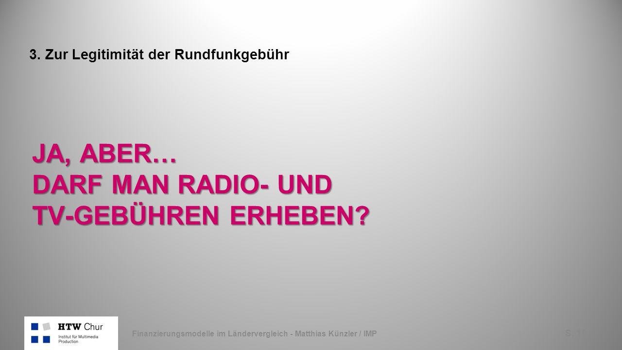 S. 18 JA, ABER… DARF MAN RADIO- UND TV-GEBÜHREN ERHEBEN.