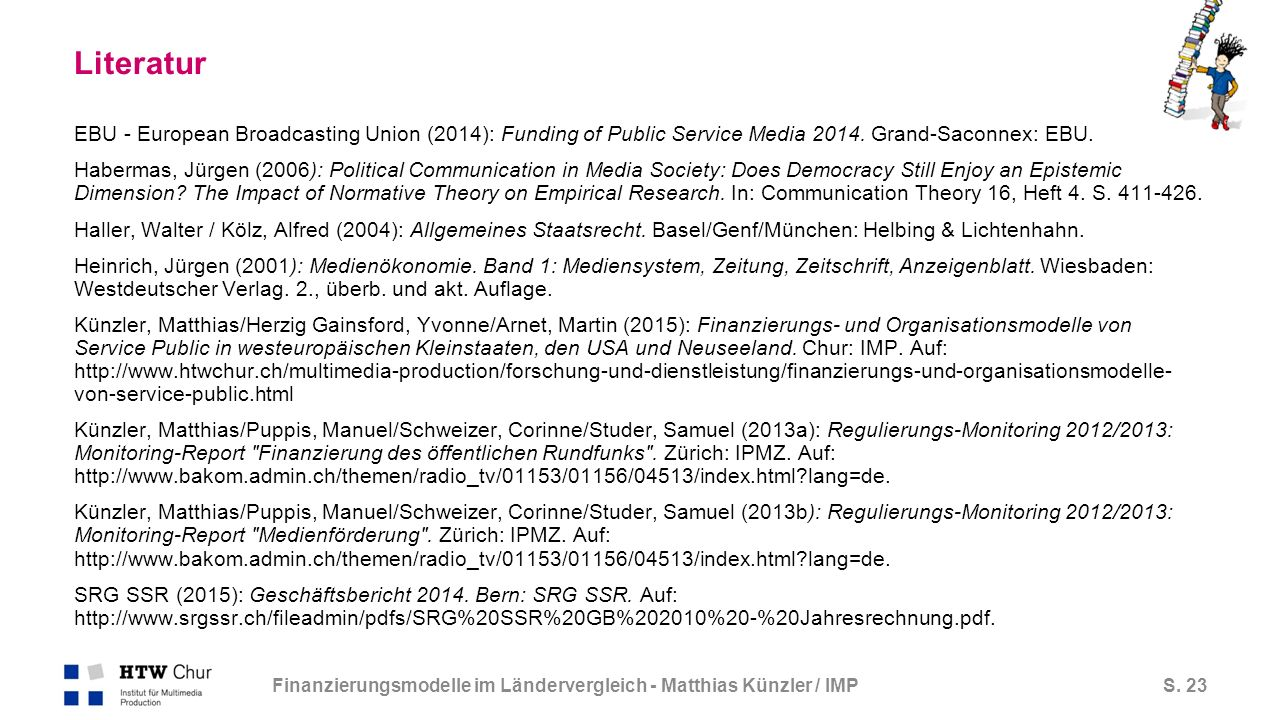 S. 23 Literatur EBU - European Broadcasting Union (2014): Funding of Public Service Media 2014.