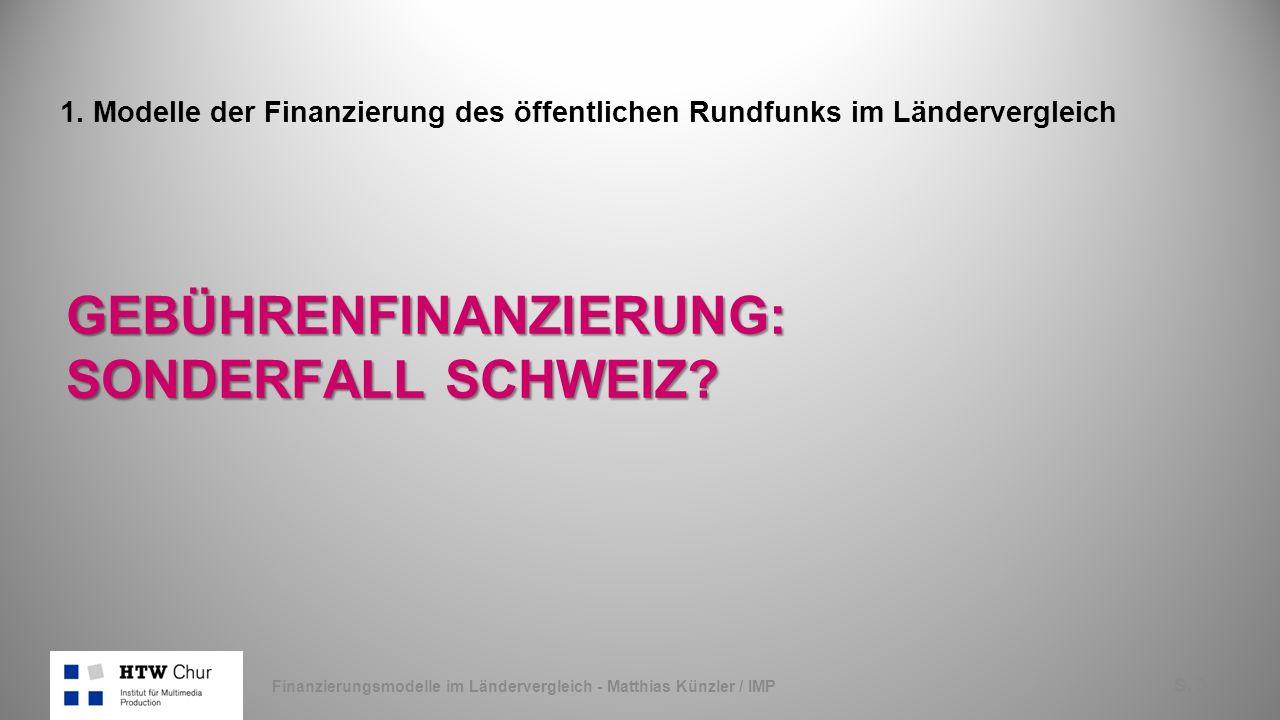 S. 3 GEBÜHRENFINANZIERUNG: SONDERFALL SCHWEIZ.