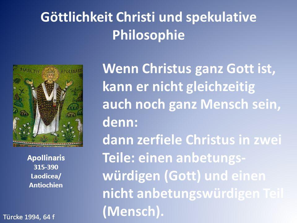 Apollinaris 315-390 Laodicea/ Antiochien Wenn Christus ganz Gott ist, kann er nicht gleichzeitig auch noch ganz Mensch sein, denn: dann zerfiele Chris