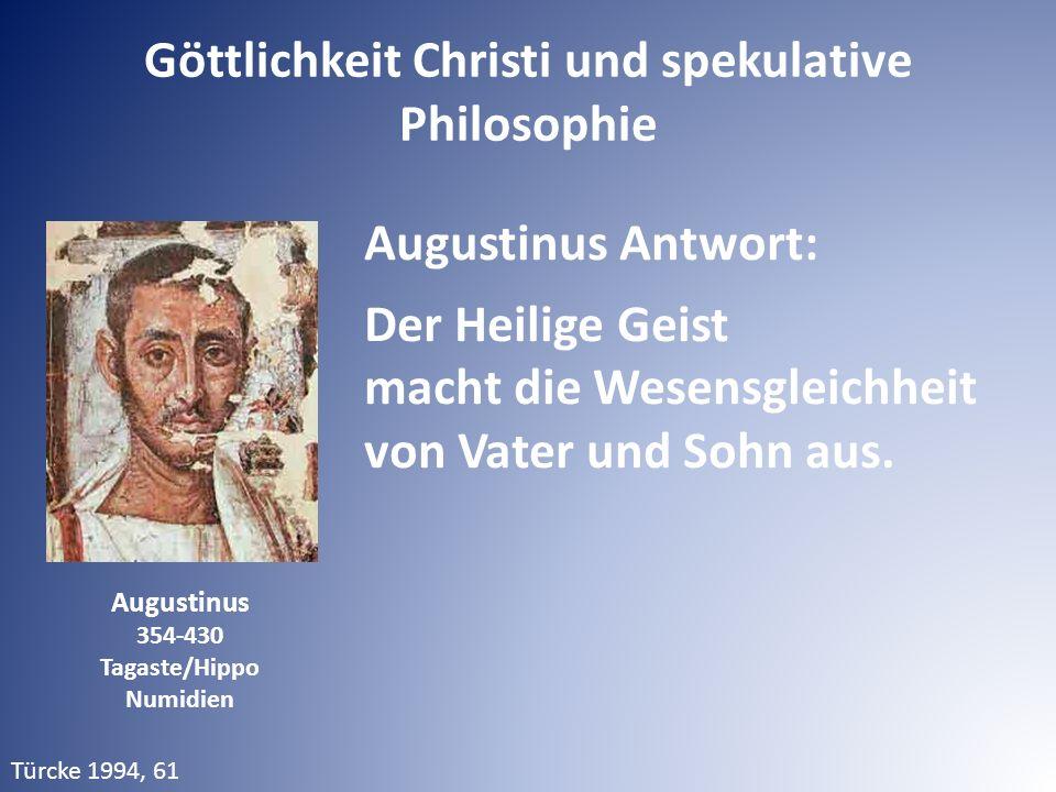 Augustinus 354-430 Tagaste/Hippo Numidien Augustinus Antwort: Der Heilige Geist macht die Wesensgleichheit von Vater und Sohn aus. Türcke 1994, 61 Göt