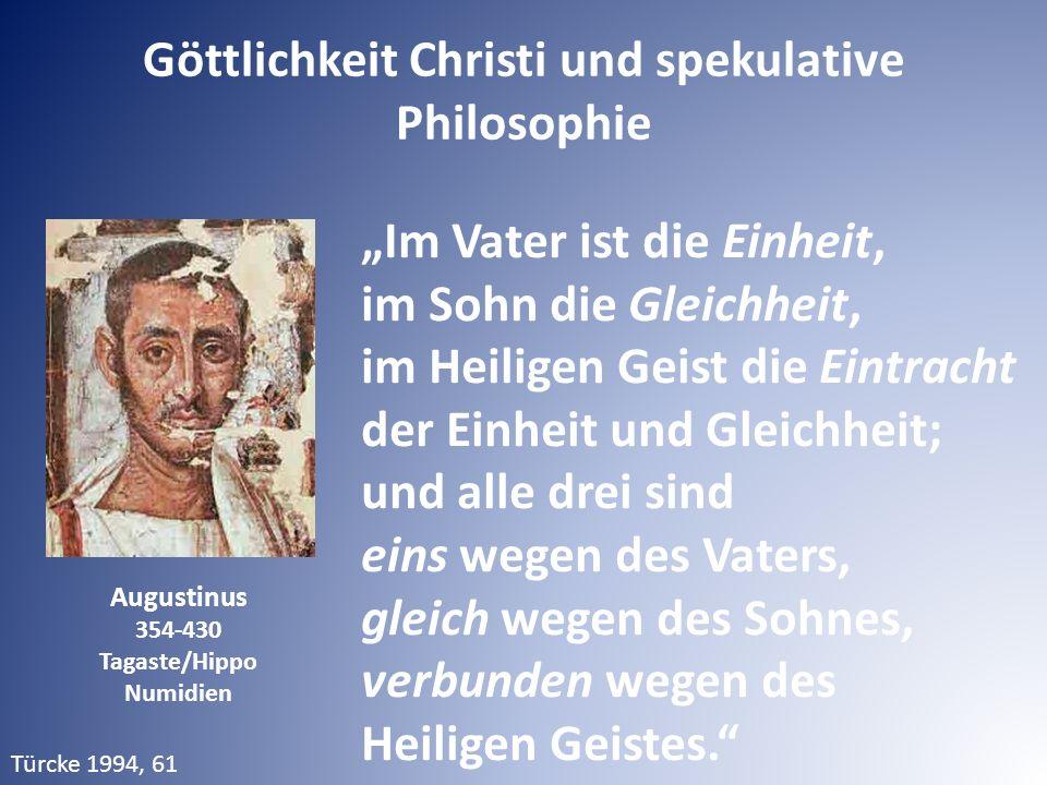 """Augustinus 354-430 Tagaste/Hippo Numidien """"Im Vater ist die Einheit, im Sohn die Gleichheit, im Heiligen Geist die Eintracht der Einheit und Gleichhei"""