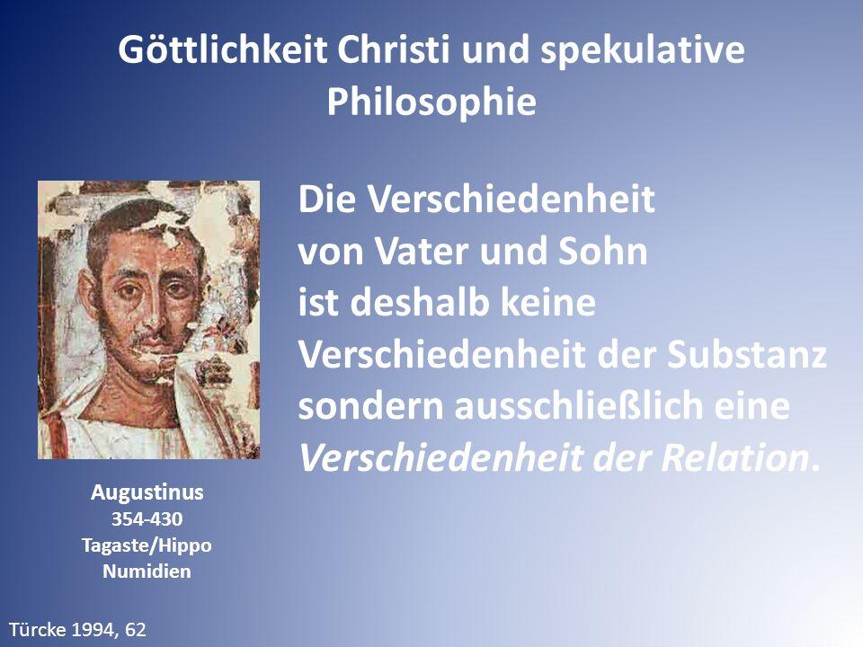 Augustinus 354-430 Tagaste/Hippo Numidien Die Verschiedenheit von Vater und Sohn ist deshalb keine Verschiedenheit der Substanz sondern ausschließlich eine Verschiedenheit der Relation.
