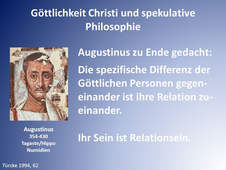Augustinus 354-430 Tagaste/Hippo Numidien Augustinus zu Ende gedacht: Die spezifische Differenz der Göttlichen Personen gegen- einander ist ihre Relation zu- einander.