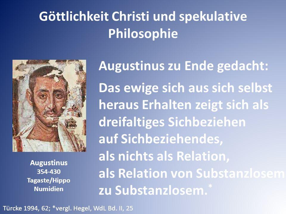 Augustinus 354-430 Tagaste/Hippo Numidien Augustinus zu Ende gedacht: Das ewige sich aus sich selbst heraus Erhalten zeigt sich als dreifaltiges Sichbeziehen auf Sichbeziehendes, als nichts als Relation, als Relation von Substanzlosem zu Substanzlosem.