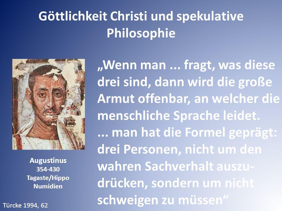 """Augustinus 354-430 Tagaste/Hippo Numidien Türcke 1994, 62 """"Wenn man... fragt, was diese drei sind, dann wird die große Armut offenbar, an welcher die"""