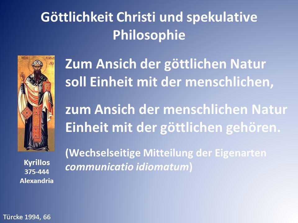 Zum Ansich der göttlichen Natur soll Einheit mit der menschlichen, zum Ansich der menschlichen Natur Einheit mit der göttlichen gehören.