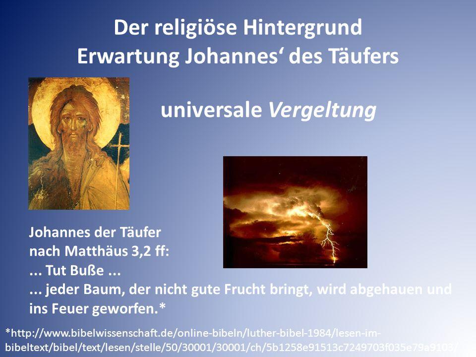Johannes der Täufer nach Matthäus 3,2 ff:... Tut Buße...... jeder Baum, der nicht gute Frucht bringt, wird abgehauen und ins Feuer geworfen.* Der reli