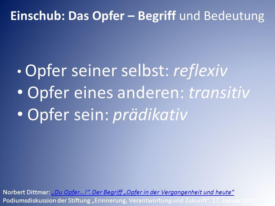 """Opfer seiner selbst: reflexiv Opfer eines anderen: transitiv Opfer sein: prädikativ Norbert Dittmar: """"Du Opfer…! ."""