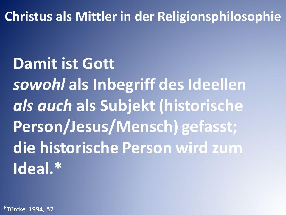Damit ist Gott sowohl als Inbegriff des Ideellen als auch als Subjekt (historische Person/Jesus/Mensch) gefasst; die historische Person wird zum Ideal