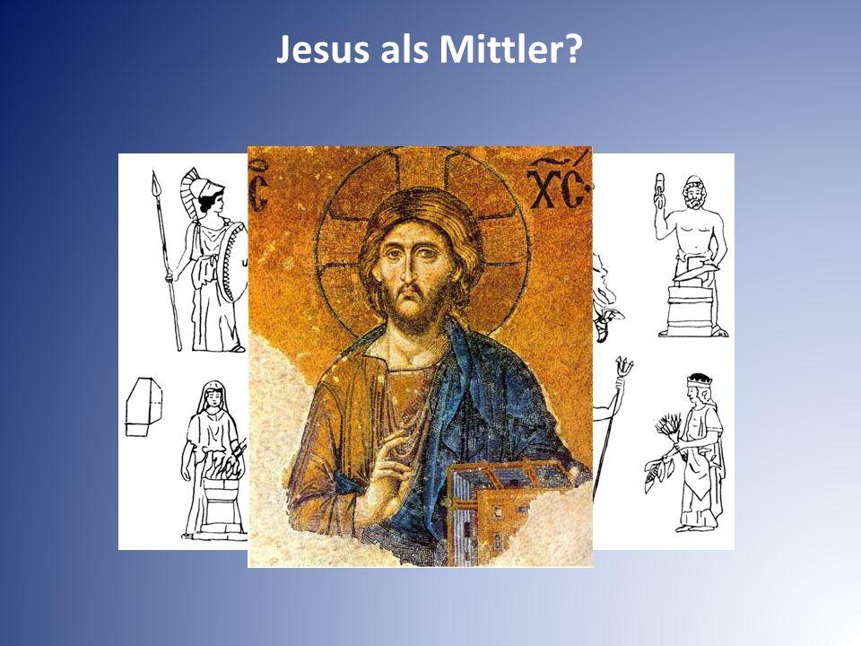 Jesus als Mittler? X