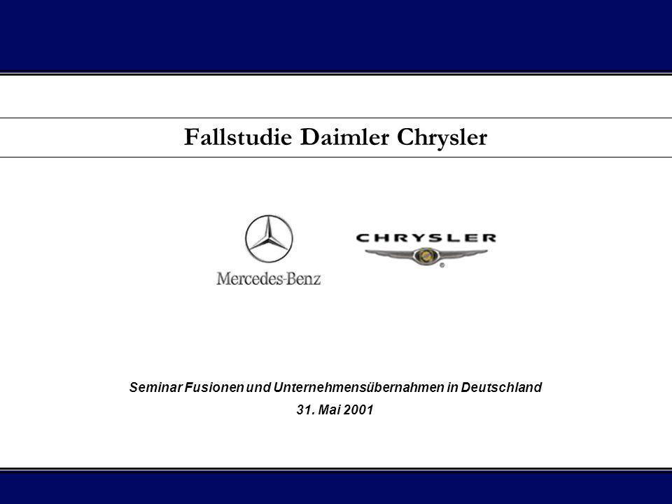 Fallstudie Daimler Chrysler Seminar Fusionen und Unternehmensübernahmen in Deutschland 31. Mai 2001