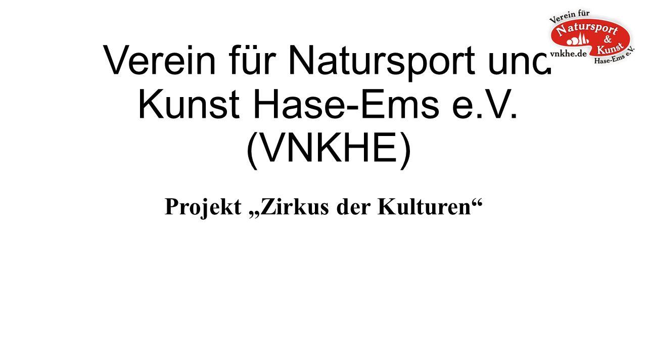 """Verein für Natursport und Kunst Hase-Ems e.V. (VNKHE) Projekt """"Zirkus der Kulturen"""