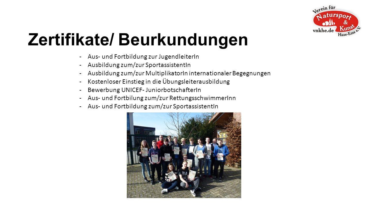 Zertifikate/ Beurkundungen - Aus- und Fortbildung zur JugendleiterIn - Ausbildung zum/zur SportassistentIn - Ausbildung zum/zur MultiplikatorIn internationaler Begegnungen - Kostenloser Einstieg in die Übungsleiterausbildung - Bewerbung UNICEF- JuniorbotschafterIn - Aus- und Fortbilung zum/zur RettungsschwimmerInn - Aus- und Fortbildung zum/zur SportassistentIn