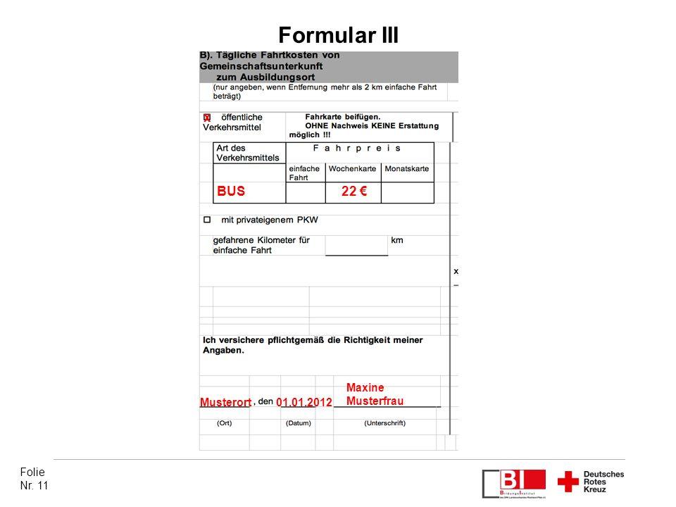 Folie Nr. 11 Formular III x Musterort BUS22 € 01.01.2012 Maxine Musterfrau