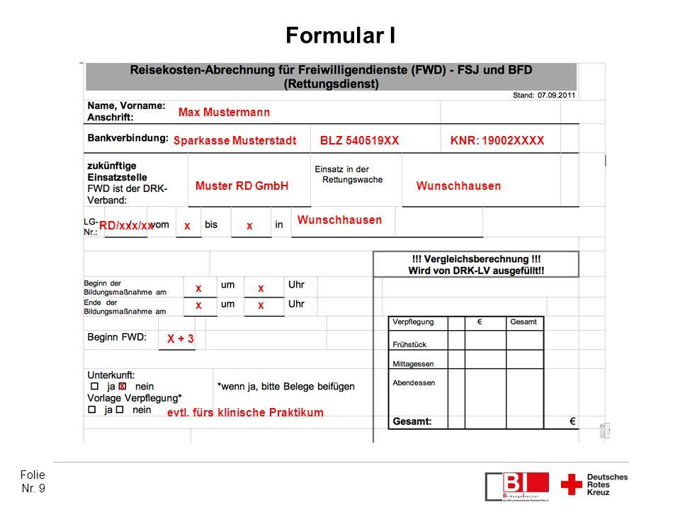 Folie Nr. 9 Formular I Max Mustermann Sparkasse Musterstadt Muster RD GmbHWunschhausen RD/xxx/xxxx Wunschhausen x xx x evtl. fürs klinische Praktikum