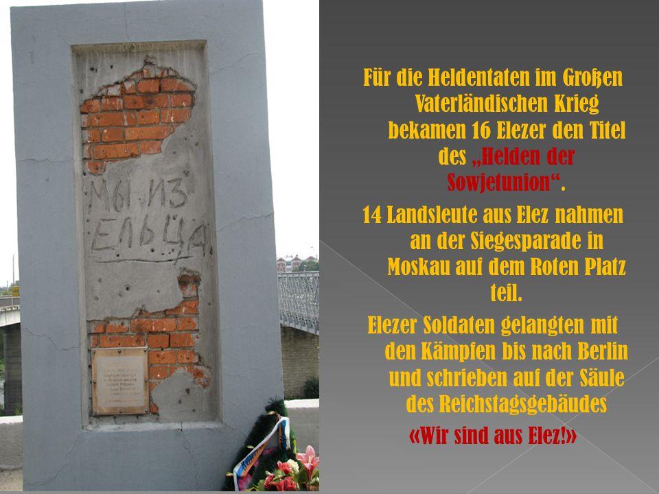 """Für die Heldentaten im Großen Vaterländischen Krieg bekamen 16 Elezer den Titel des """"Helden der Sowjetunion ."""